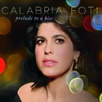 Calabria Foti - Prelude to a Kiss