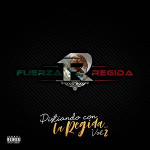 Fuerza Regida - Pisteando Con La Regida, Vol. 2