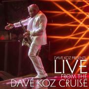 Dave Koz Presents: Live from the Dave Koz Cruise - Dave Koz - Dave Koz
