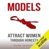 Models: Attract Women Through Honesty (Unabridged) AudioBook Download