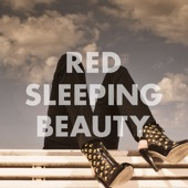 Red Sleeping Beauty - Someone Somewhere