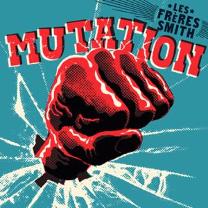 Les frères Smith - Mutation