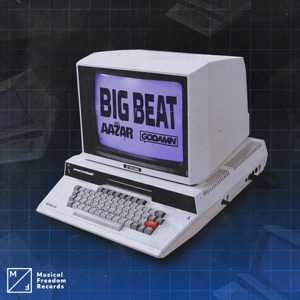 Aazar & GODAMN - Big Beat