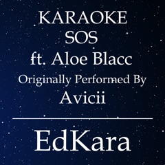SOS (Originally Performed by Avicii feat. Aloe Blacc) [Karaoke No Guide Melody Version]