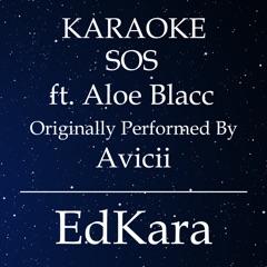 SOS (Originally Performed by Avicii feat. Aloe Blacc) [Karaoke No Guide Melody Version]