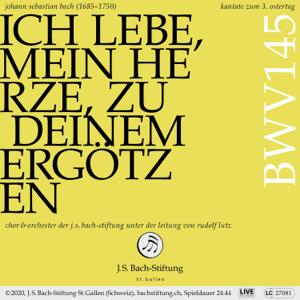 Chor der J.S. Bach-Stiftung, Orchester der J.S. Bach-Stiftung & Rudolf Lutz - Bachkantate, BWV 145 - Ich lebe, mein Herze, zu deinem Ergötzen (Live)