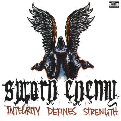 Integrity Defines Strength - Sworn Enemy