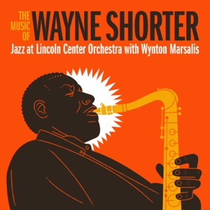 Jazz at Lincoln Center Orchestra & Wynton Marsalis - The Three Marias feat. Wayne Shorter