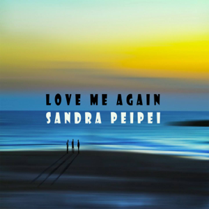 Sandra Peipei - Love Me Again