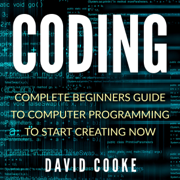 Coding: Complete Beginners Guide to Computer Programming (Unabridged)