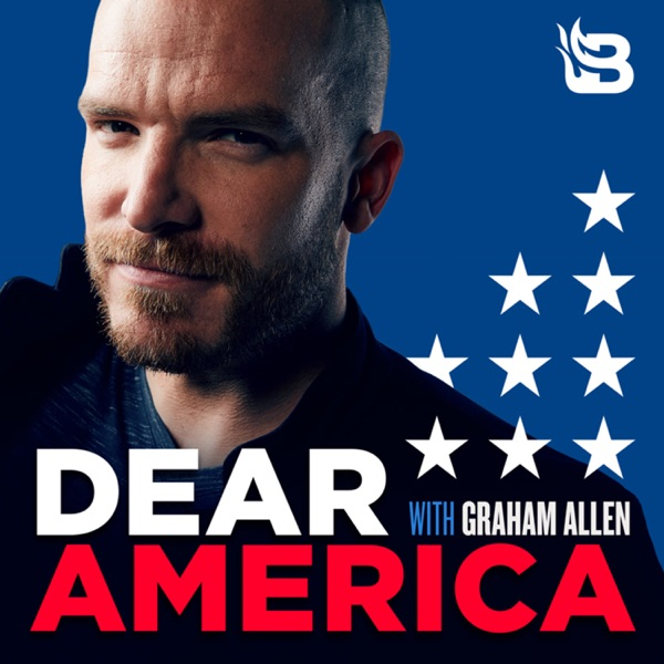 Dear America with Graham Allen Podcast