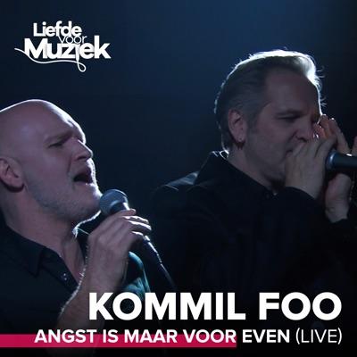 Angst Is Maar Voor Even (Live - Uit Liefde Voor Muziek) - Single - Kommil Foo