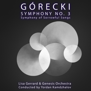 Lisa Gerrard, Genesis Orchestra & Yordan Kamdzhalov - Górecki Symphony No. 3: Symphony of Sorrowful Songs
