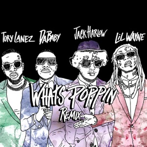 Jack Harlow - WHATS POPPIN (Remix) [feat. DaBaby, Tory Lanez & Lil Wayne]