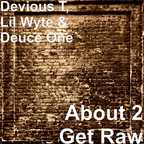 About 2 Get Raw - Single