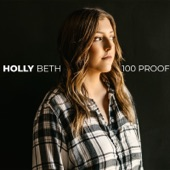 Holly Beth - 100 Proof