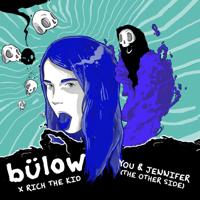 You & Jennifer (the other side)-bülow & Rich The Kid