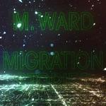 M. Ward - Migration of Souls