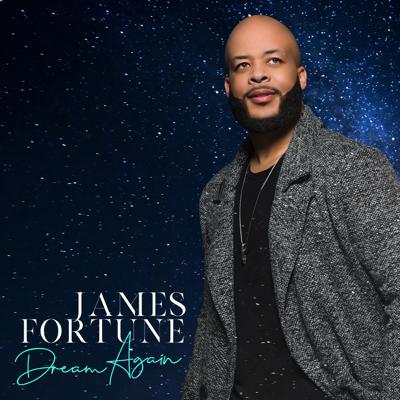 James Fortune - Dream Again Lyrics