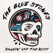Shakin' off the Rust - The Blue Stones