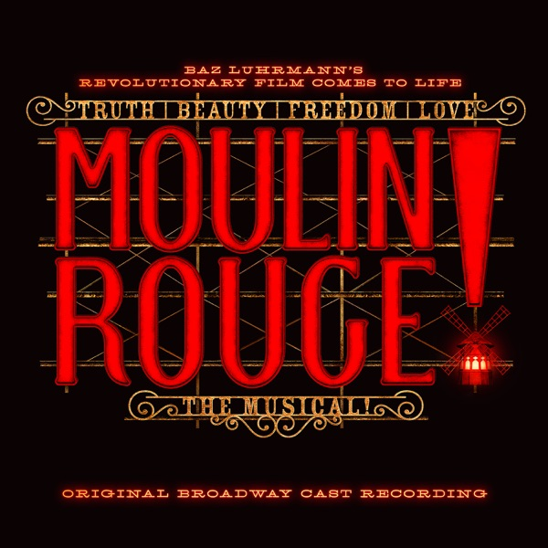 Original Broadway Cast of Moulin Rouge! The Musical - Moulin Rouge! The Musical (Original Broadway Cast Recording) album wiki, reviews