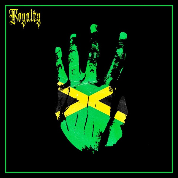 Royalty (feat. Ky-Mani Marley, Stefflon Don & Vybz Kartel) - Single