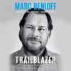 Marc Benioff & Monica Langley - Trailblazer: The Power of Business as the Greatest Platform for Change (Unabridged)  artwork