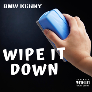 BMW KENNY - Wipe It Down