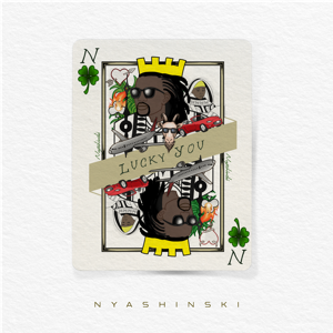 Nyashinski - Lucky You