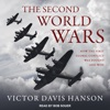 The Second World Wars: How the First Global Conflict Was Fought and Won AudioBook Download