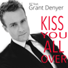Kiss You All Over - Grant Denyer & BZ mp3