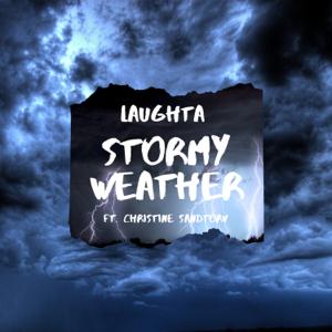 Laughta - Stormy Weather feat. Christine Sandtorv