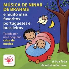 Música de Ninar de Brahms e Muito Mais: Favoritos Portugueses e Brasileiros Tocada por uma Pequena Caixa de Música