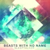 Beasts With No Name