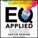 Justin Bariso - EQ Applied: The Real-World Guide To Emotional Intelligence