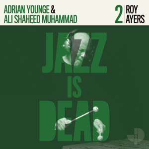 Roy Ayers, Ali Shaheed Muhammad & Adrian Younge - Jazz Is Dead 002