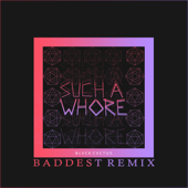 Such a Whore (Baddest Remix) - Jvla