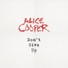 Alice Cooper - Don't Give Up artwork