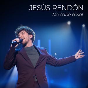 Jesús Rendón - Me sabe a Sal