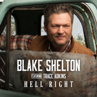 Album Hell Right (feat. Trace Adkins) - Blake Shelton