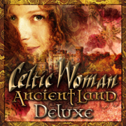 Ancient Land (Deluxe) - Celtic Woman - Celtic Woman