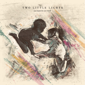 Jackson Guthy - Two Little Lights