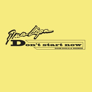 Don't Start Now (Dom Dolla Remix) - Single