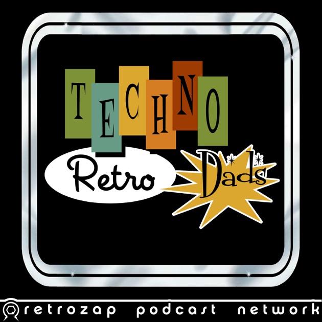 TechnoRetro Dads de JediShua and shazbazzar en Apple Podcasts