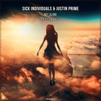 Not Alone - SICK INDIVIDUALS-JUSTIN PRIME-BYMIA