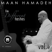 In Different Tastes, Vol. 6 - Maan Hamadeh