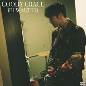 Goody Grace - If I Want To