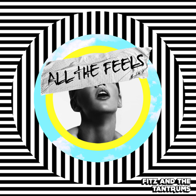 Fitz and The Tantrums - All the Feels Lyrics