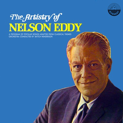 The Artistry of Nelson Eddy - Nelson Eddy