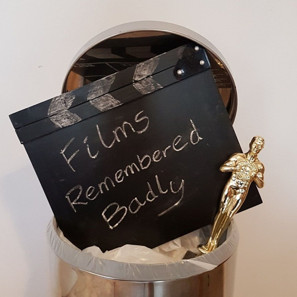 Films Remembered Badly | Listen Free on Castbox